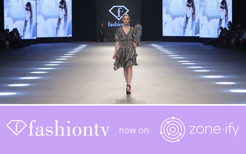 Zone·tv™ and FashionTV Deliver Fierce Content Hot Off the Runway on the Zone·ify™ Styler Channel