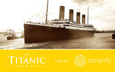 Zone·tv™ and The Titanic Channel Bring a New Perspective of The Titanic Era to Viewers on the Zone·ify™ Inform Channel